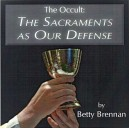 The Occult: The Sacraments as Our Defense (CD) - Betty Brennan