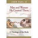 Man and Woman He Created Them: A Theology of the Body - John Paul II