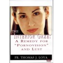 "The Interior Gaze: A Remedy for ""Pornovision"" and Lust (DVD) - Fr. Thomas Loya"