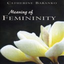 Meaning of Femininity (CD)-Catherine Baranko
