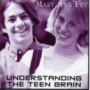 Understanding the Teen Brain (CD) - Mary Ann Fahy