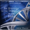 The Biology of the Theology of the Body - Vicki Thorn