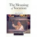 The Meaning of Vocation: in the Words of John Paul II