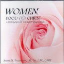Women, Food & Christ: A Theology of the Body - Amber Pilkington