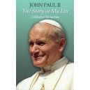 John Paul II: The Story of My Life - Collected Memories