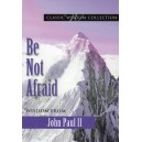 Be Not Afraid: Wisdom from John Paul II