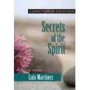 Secrets of the Spirit - Wisdom from Luis Martinez