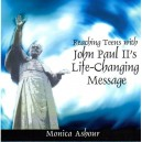 Reaching Teens with John Paul II's Life changing Message- Monica Ashour