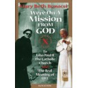 We're On A Mission From God (book) - Mary Beth Bonacci