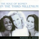 The Role of Women in the Third Millenium - Katrina Zeno